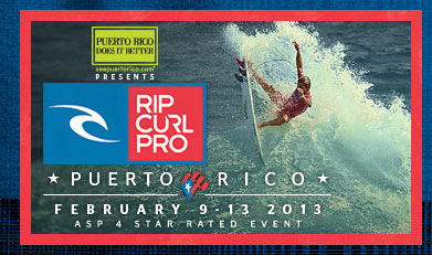 Rip Curl Pro Puerto Rico - February 9 -13 2013 - ASP 4 Star Rated Event