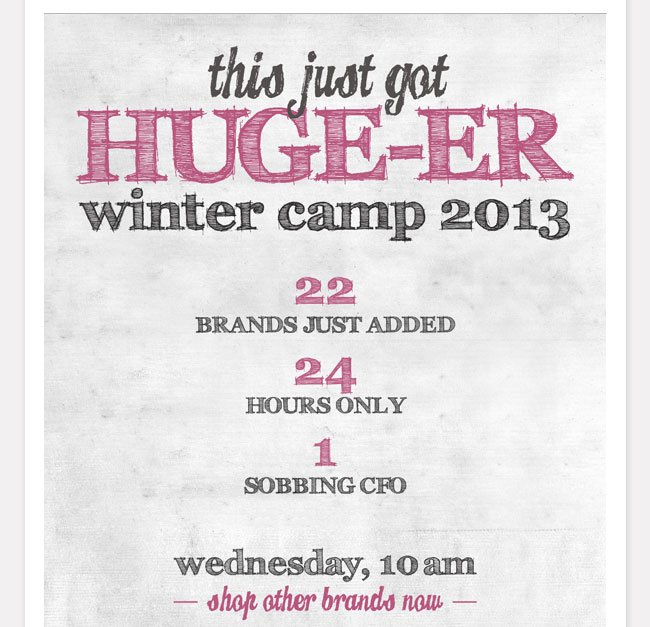 Final day! 22 brands just added. Wednesday, February 5, 2013. 10am.
