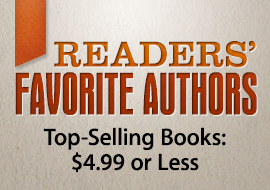 Readers' Favorite Authors - Books for $4.99 or Less