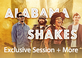 Alabama Shakes - Exclusive Session + More