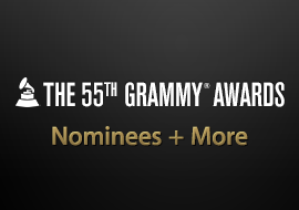 The 55th GRAMMY® Awards - Nominees + More
