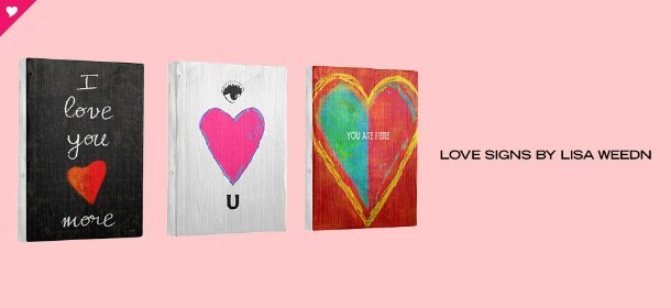 LOVE SIGNS BY LISA WEEDN, Event Ends February 8, 9:00 AM PT >