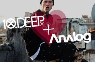 I love 10 Deep and Analog