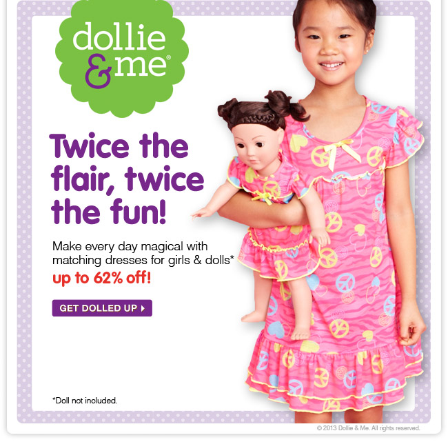 dollie & me - Twice the flair, twice the fun! Make every day magical with matching dresses for girls & dolls* up to 62% off! *Doll not included.