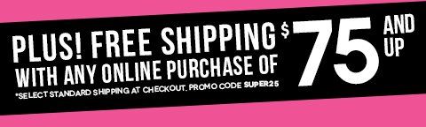 Free shipping on orders over $75 with code SUPER25