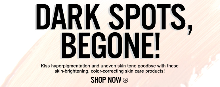Dark Spots, Begone! Kiss hyperpigmentation and uneven skin tone goodbye with these skin-brightening, color-correcting skin care products! Shop Now>>