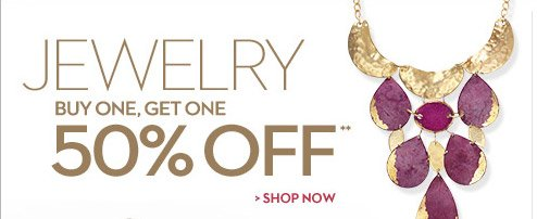 Jewelry Buy One, Get One 50% OFF**  SHOP NOW