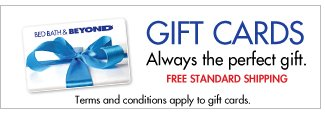 GIFT CARDS Always the perfect gift. FREE STANDARD SHIPPING Terms and conditions apply to gift cards