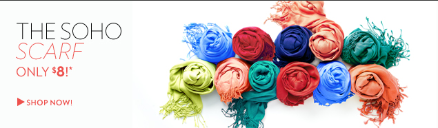 The Soho Scarf Only $8!*