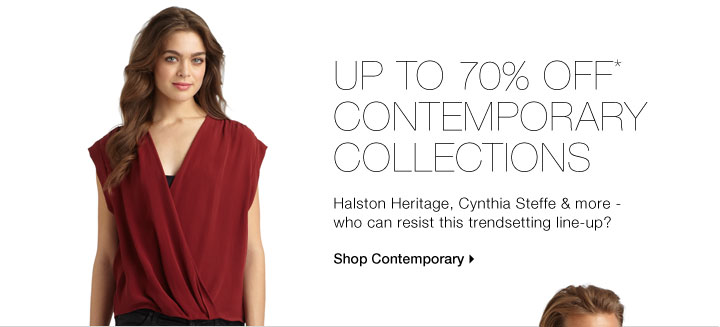 Up To 70% Off* Contemporary Collections