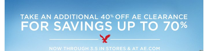 Take An Additional 40% Off AE Clearance For Savings Up To 70% | Now Through 3.5 In Stores & At AE.com