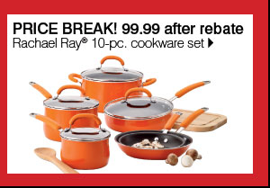 PRICE BREAK! 99.99 after rebate Rachael Ray® 10-pc. cookware set