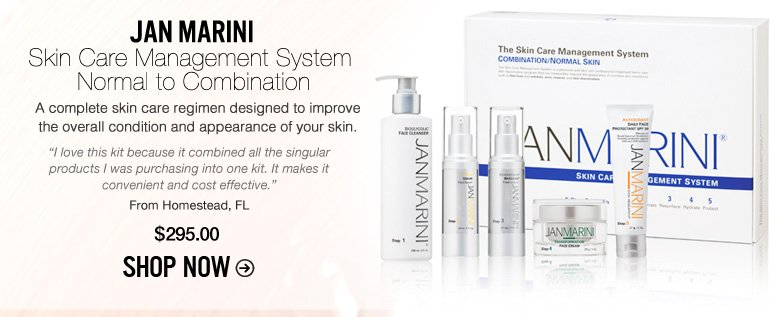 """Jan Marini Skin Care Management System – Normal to Combination A complete skin care regimen designed to improve the overall condition and appearance of your skin. """"I love this kit because it combined all the singular products I was purchasing into one kit. It makes it convenient and cost effective."""" –From Homestead, FL $295 Shop Now>>"""