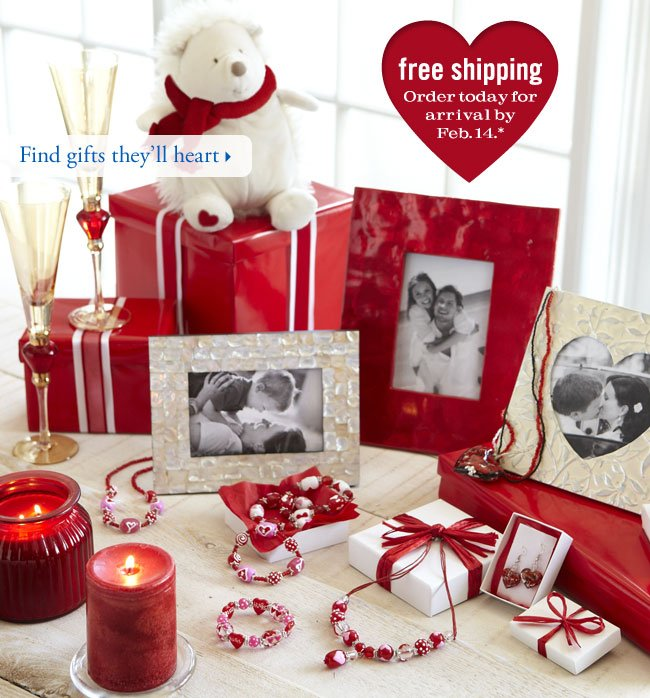 Find gifts they'll heart. Free shipping. Order today for arrival by Feb. 14. *
