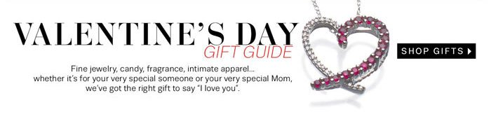 Valentine's Day Gift Guide. Shop Gifts