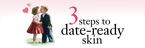 3 steps to date-ready skin