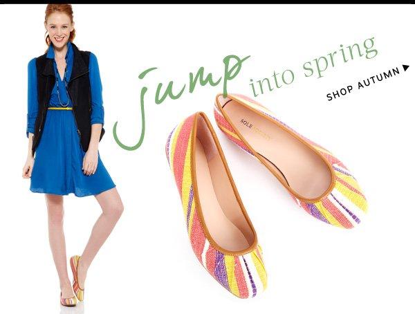 Jump into spring. Shop Autumn