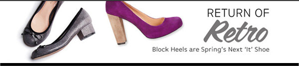 Return of Retro - Block Heels are Spring's Next 'It' Shoe