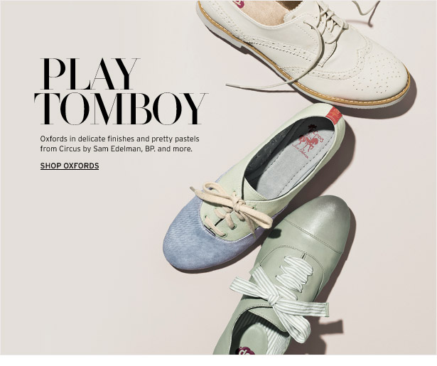 PLAY TOMBOY - Oxfords in delicate finishes and pretty pastels from Circus by Sam Edelman, BP. and more.
