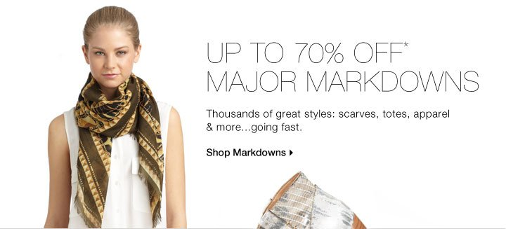 Up To 70% Off* Major Markdowns... Shop Now