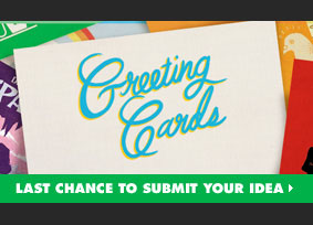 Greeting Cards Challenge - Last chance to submit your idea.