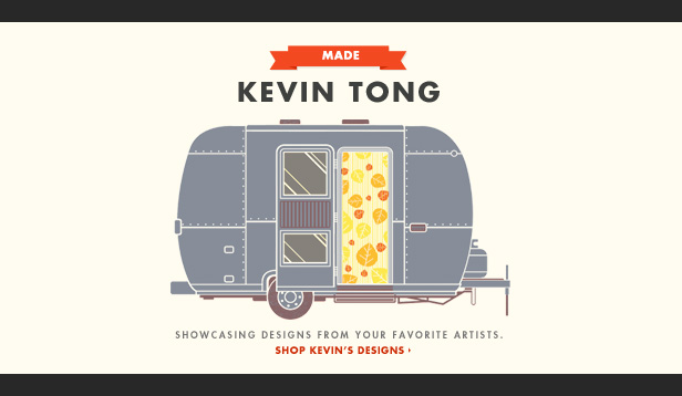 MADE - Kevin Tong - Showcasing designs from your favorite artists. Shop Kevin's designs.