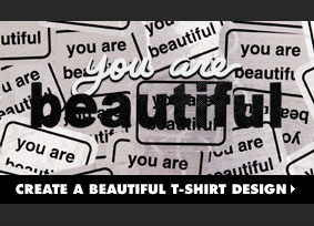 You Are Beautiful Challenge - Create a beautiful t-shirt design.