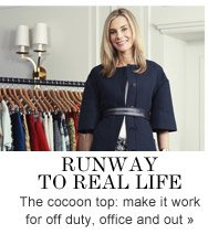 RUNWAY TO REAL life The cocoon top: make it work for off duty, office and out