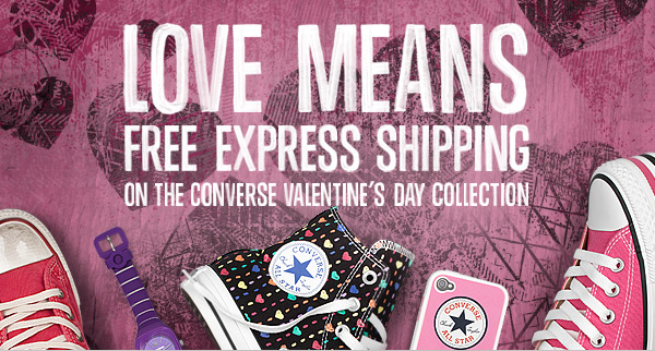 LOVE MEANS FREE EXPRESS SHIPPING ON THE CONVERSE VALENTINE'S DAY COLLECTION