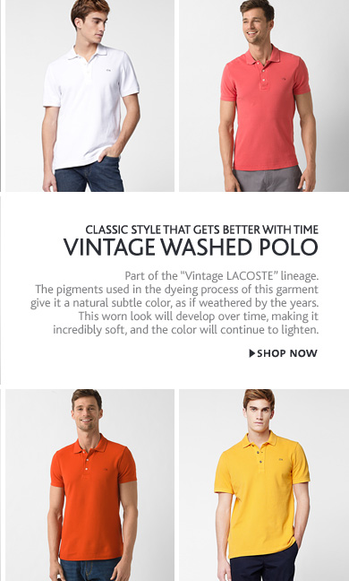 CLASSIC STYLE THAT GETS BETTER WITH TIME VINTAGE WASHED POLO. SHOP NOW