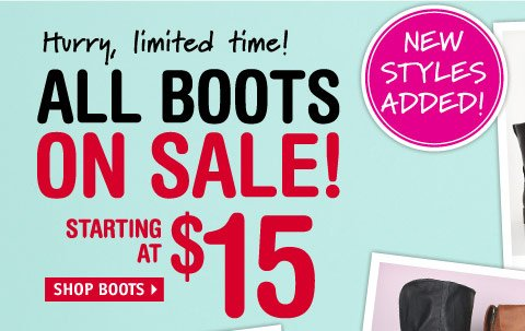 ALL BOOTS ON SALE! STARTING AT  $15