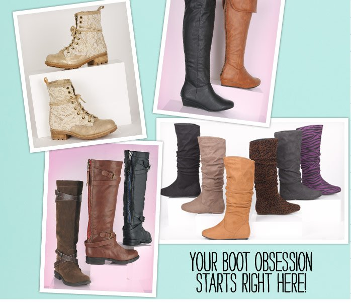 YOUR BOOT OBSESSION STARTS  RIGHT HERE!