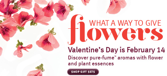 what a way to give flowers.  Valentine's Day is February 14 Discover pure-fume™ aromas with flower  and plant essences. shop gift sets