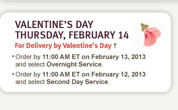valentine's day is thursday  2/14. for delivery by valentines day.
