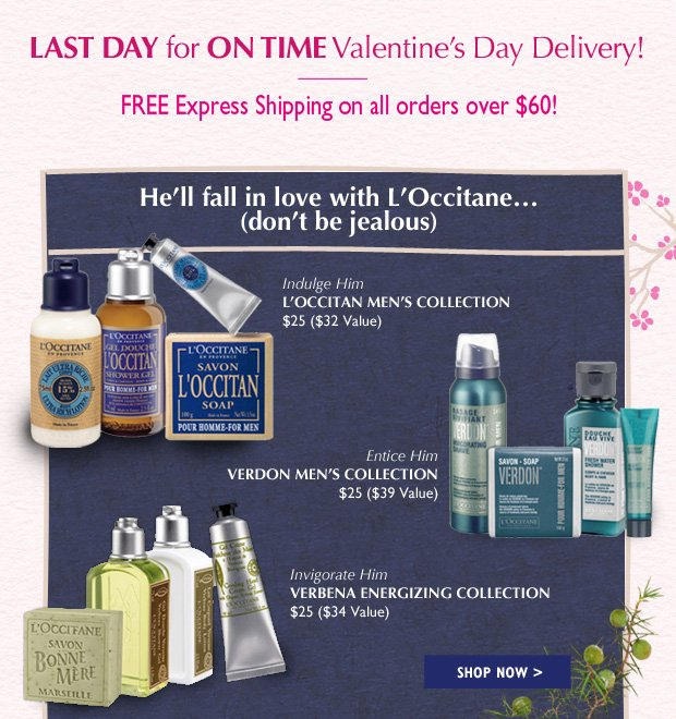 LAST DAY for on time for Valentine's Day Delivery! Free Express Shipping for orders over $60!  He'll fall in love with L'Occitane don't be jealous