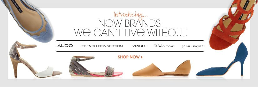 Introducing... NEW BRANDS WE CAN'T LIVE WITHOUT. SHOP NOW