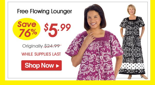 Free Flowing Lounger - Save 76% - Now Only $5.99 Limited Time Offer