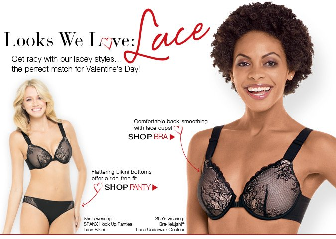Get racy with our lacey styles...the perfect match for Valentine's Day! Shop.