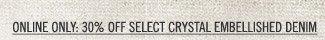 Online Only: 30% Off Select Crystal Embellished Denim