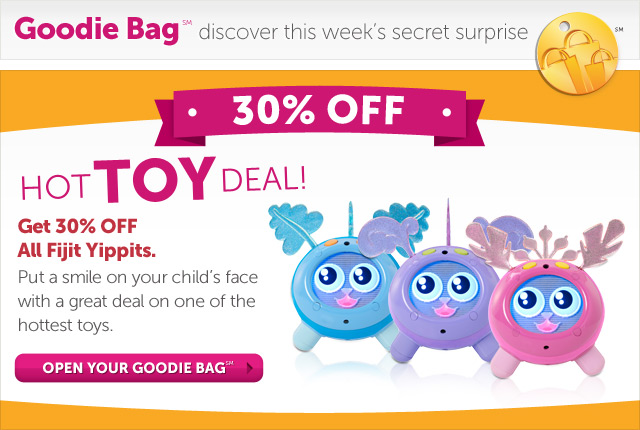 Hot Toy Deal! Get 30% OFF already low-priced Fijit Yippits - Put a smile on your child's face with a great deal on one of the hottest toys - Open Your Goodie Bag