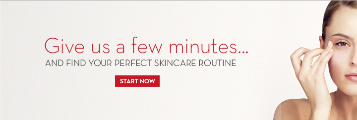Give us a few minutes... AND FIND YOUR PERFECT SKINCARE ROUTINE. START NOW.