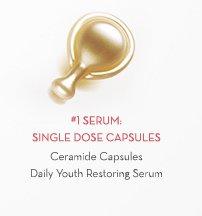 #1 SERUM: SINGLE DOSE CAPSULES. Ceramide Capsules Daily Youth Restoring Serum.