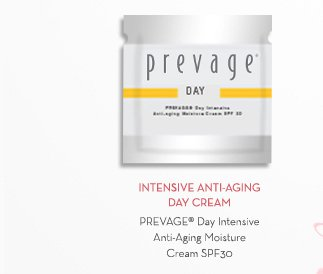 INTENSIVE ANTI-AGING DAY CREAM. PREVAGE® Day Intensive Anti-Aging Moisture Cream SPF30.