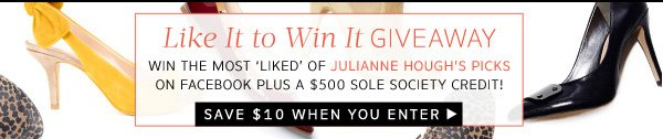 Like It to Win It Giveaway - Win the most 'liked' of Julianne Hough's picks on Facebook plus a $500 Sole Society credit!