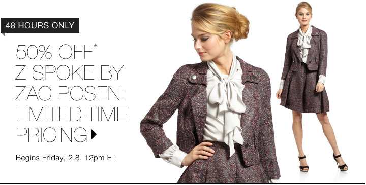 50% Off* Z Spoke By Zac Posen...Shop Now