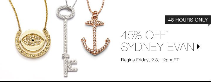 45% Off* Sydney Evan...Shop Now