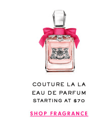 COUTURE LA LA EAU DE PARFUM - Starting at $70 - SHOP FRAGRANCE