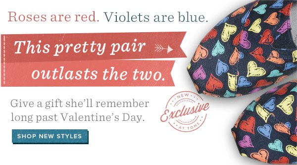 Give a gift she'll remember long past Valentine's Day - Shop New Styles