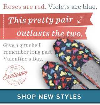 Roses are red. Violets are Blue. Shop New Styles