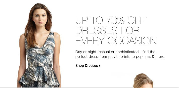 Up To 70% Off* Dresses For Every Ocassion